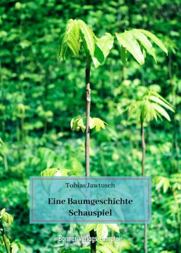 Eine Baumgeschichte Schauspiel